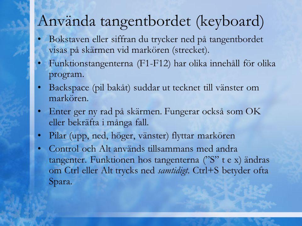 Använda tangentbordet (keyboard) Bokstaven eller siffran du trycker ned på tangentbordet visas på skärmen vid markören (strecket). Funktionstangentern