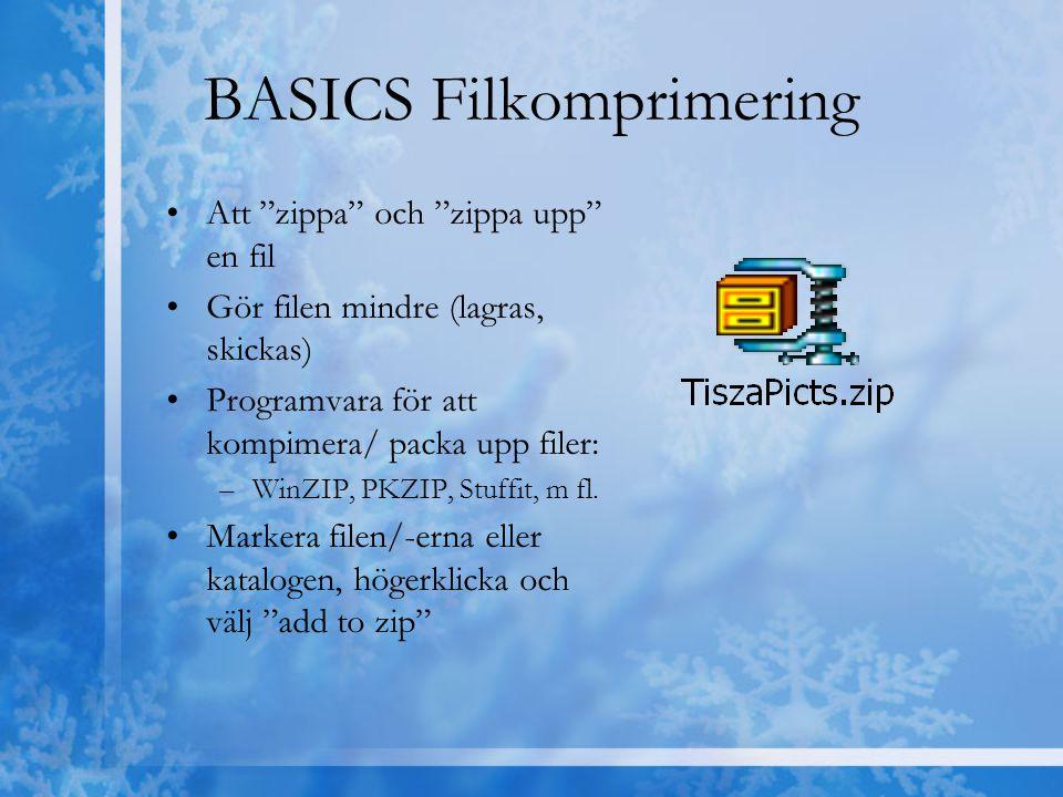 """BASICS Filkomprimering Att """"zippa"""" och """"zippa upp"""" en fil Gör filen mindre (lagras, skickas) Programvara för att kompimera/ packa upp filer: –WinZIP,"""