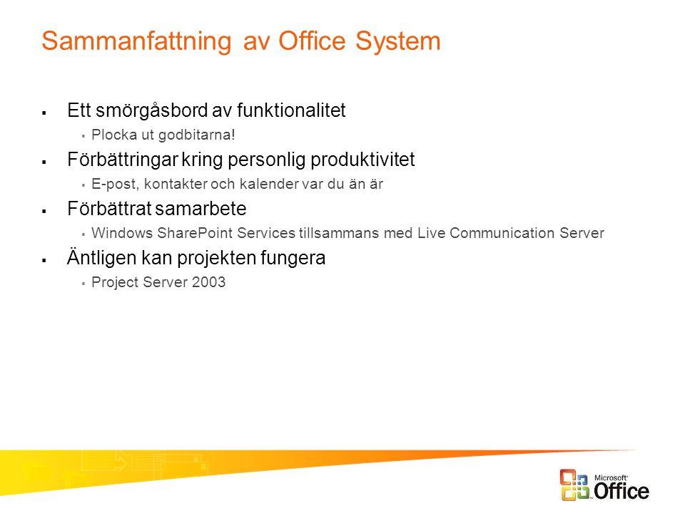 Sammanfattning av Office System  Ett smörgåsbord av funktionalitet  Plocka ut godbitarna!  Förbättringar kring personlig produktivitet  E-post, ko