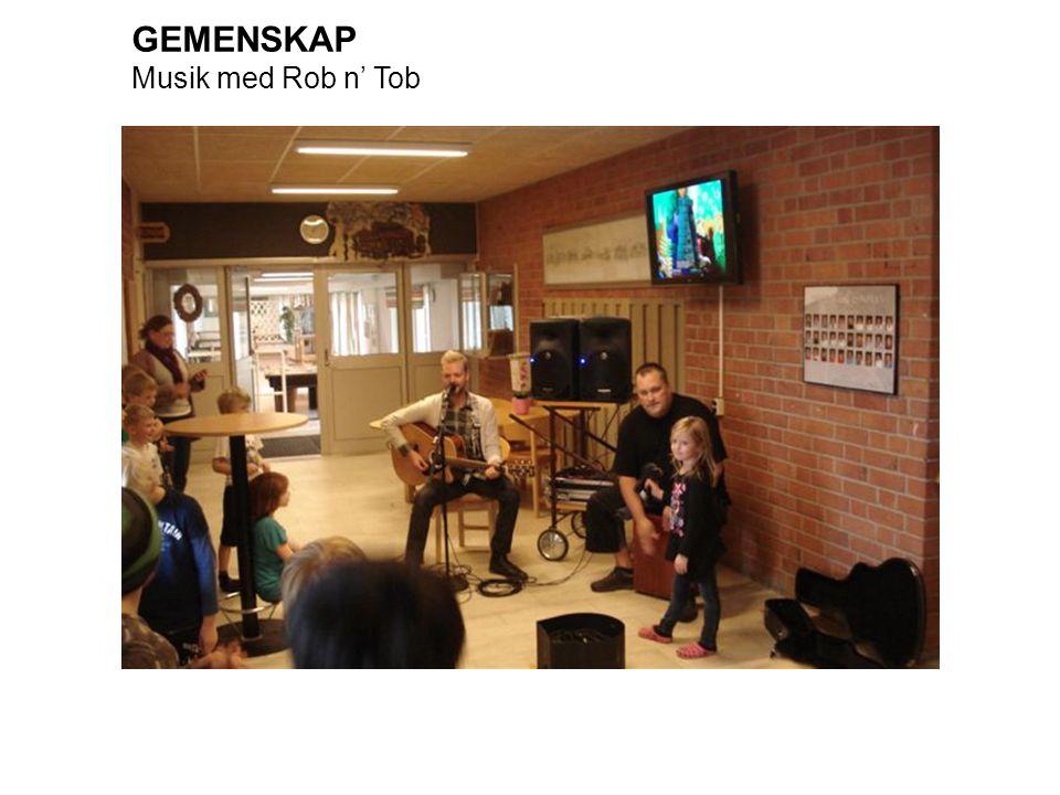 GEMENSKAP Musik med Rob n' Tob