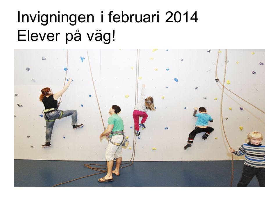 Invigningen i februari 2014 Elever på väg!