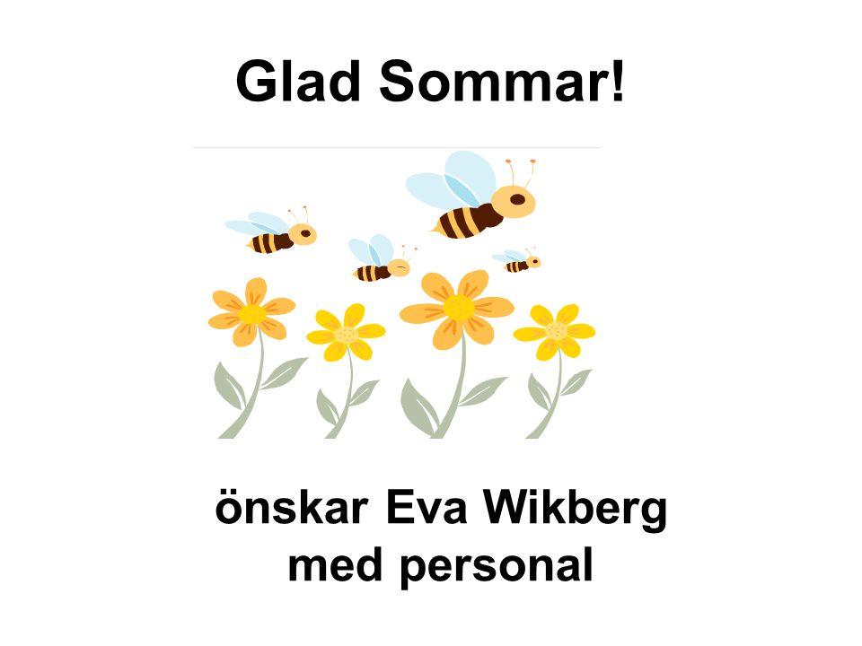 Glad Sommar! önskar Eva Wikberg med personal