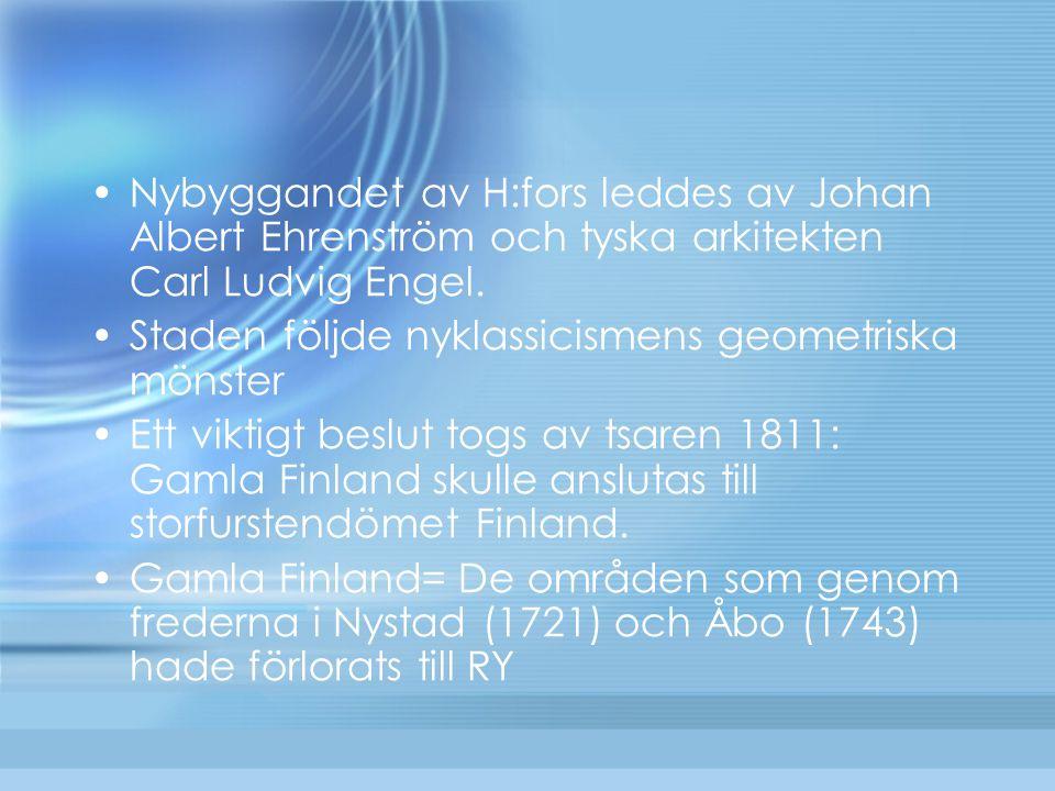Nybyggandet av H:fors leddes av Johan Albert Ehrenström och tyska arkitekten Carl Ludvig Engel. Staden följde nyklassicismens geometriska mönster Ett
