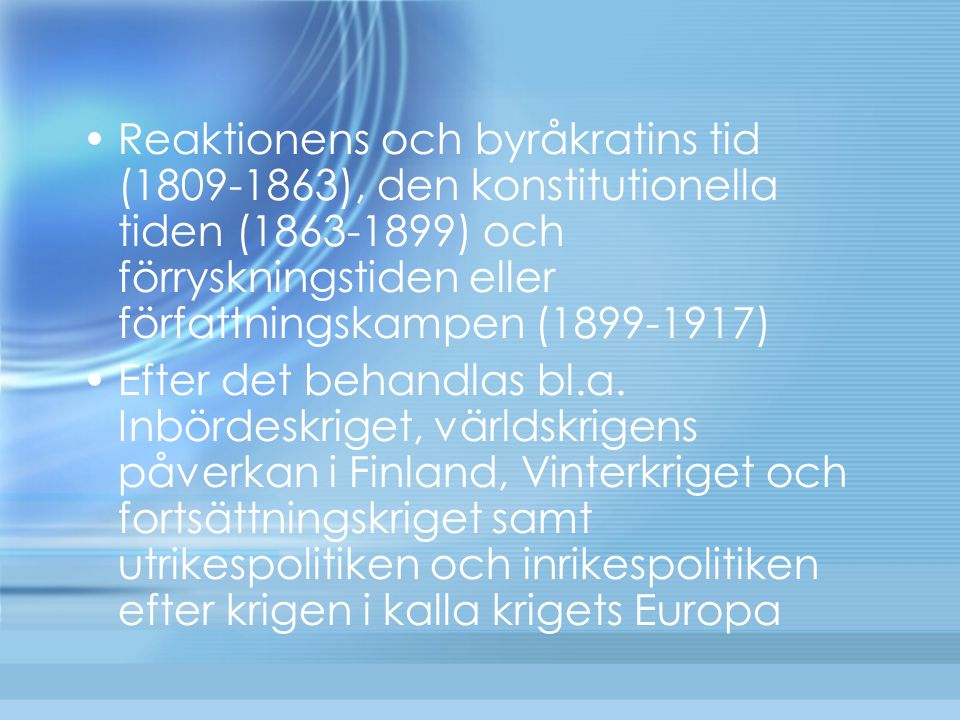 Reaktionens och byråkratins tid (1809-1863), den konstitutionella tiden (1863-1899) och förryskningstiden eller författningskampen (1899-1917)  Efter