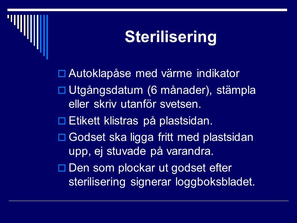 Sterilisering  Autoklapåse med värme indikator  Utgångsdatum (6 månader), stämpla eller skriv utanför svetsen.  Etikett klistras på plastsidan.  G