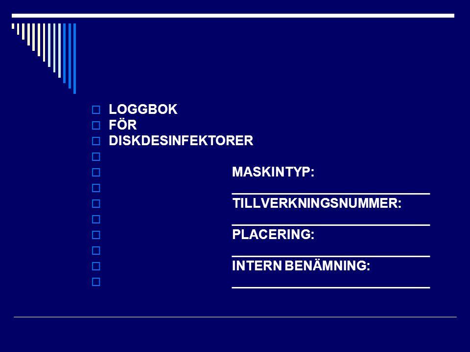 Loggboksblad för diskdesinfektor tillverkningsnummer………………………………… Signera efter varje utförd körning.