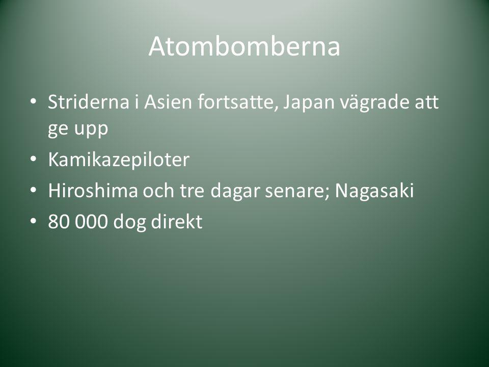 Atombomberna Striderna i Asien fortsatte, Japan vägrade att ge upp Kamikazepiloter Hiroshima och tre dagar senare; Nagasaki 80 000 dog direkt