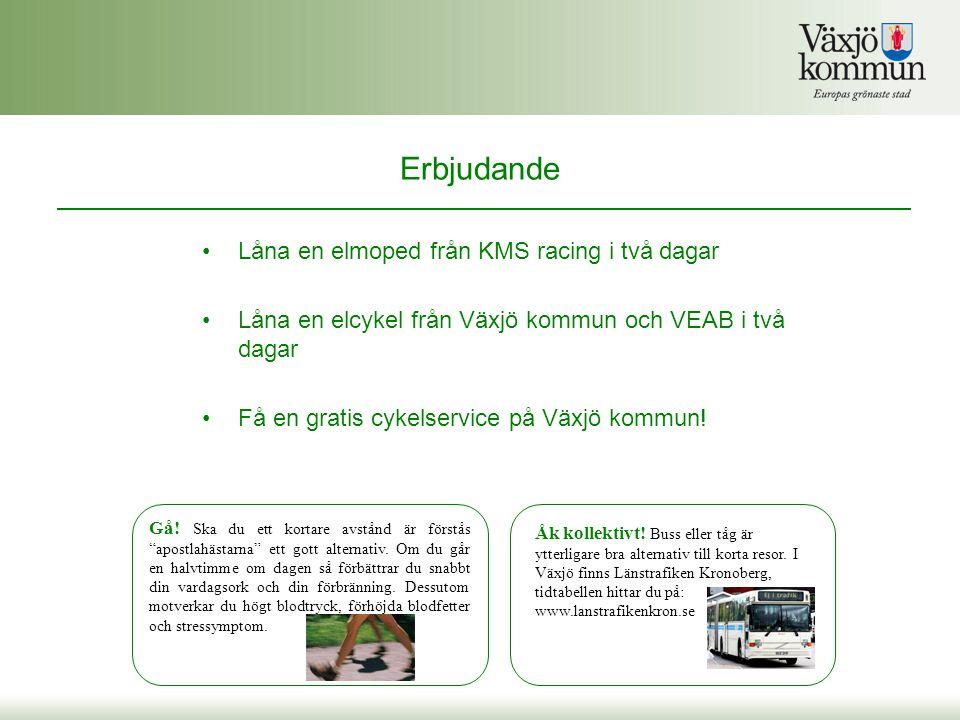 Erbjudande Låna en elmoped från KMS racing i två dagar Låna en elcykel från Växjö kommun och VEAB i två dagar Få en gratis cykelservice på Växjö kommun.