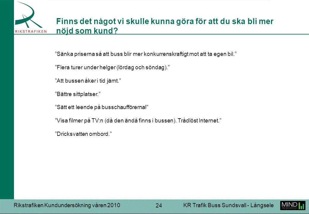 """Rikstrafiken Kundundersökning våren 2010KR Trafik Buss Sundsvall - Långsele 24 """"Sänka priserna så att buss blir mer konkurrenskraftigt mot att ta egen"""