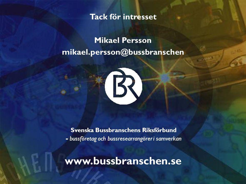 Kommersiell Linjetrafik Tack för idag Svenska Bussbranschens Riksförbund - bussföretag och bussresearrangörer i samverkan www.bussbranschen.se Tack fö