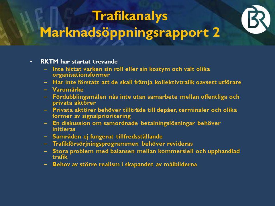 Trafikanalys Marknadsöppningsrapport 2 RKTM har startat trevande – Inte hittat varken sin roll eller sin kostym och valt olika organisationsformer – H