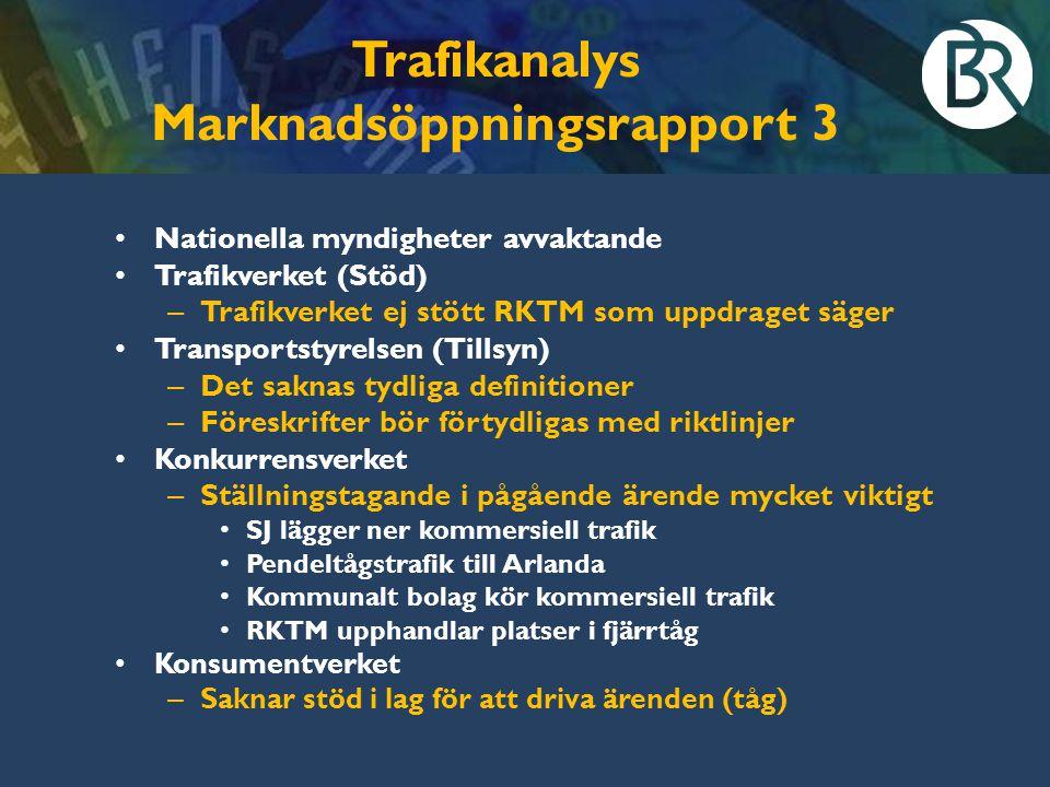 Trafikanalys Marknadsöppningsrapport 3 Nationella myndigheter avvaktande Trafikverket (Stöd) – Trafikverket ej stött RKTM som uppdraget säger Transpor