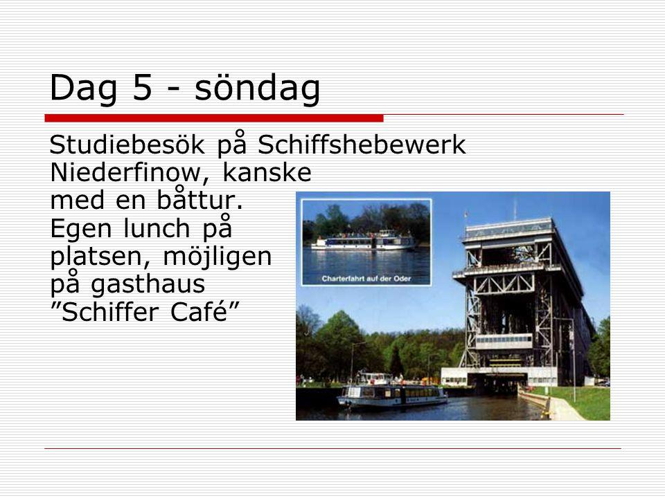 """Dag 5 - söndag Studiebesök på Schiffshebewerk Niederfinow, kanske med en båttur. Egen lunch på platsen, möjligen på gasthaus """"Schiffer Café"""""""