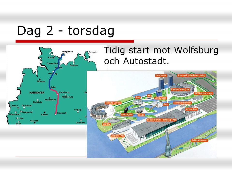Dag 2 - torsdag Tidig start mot Wolfsburg och Autostadt.