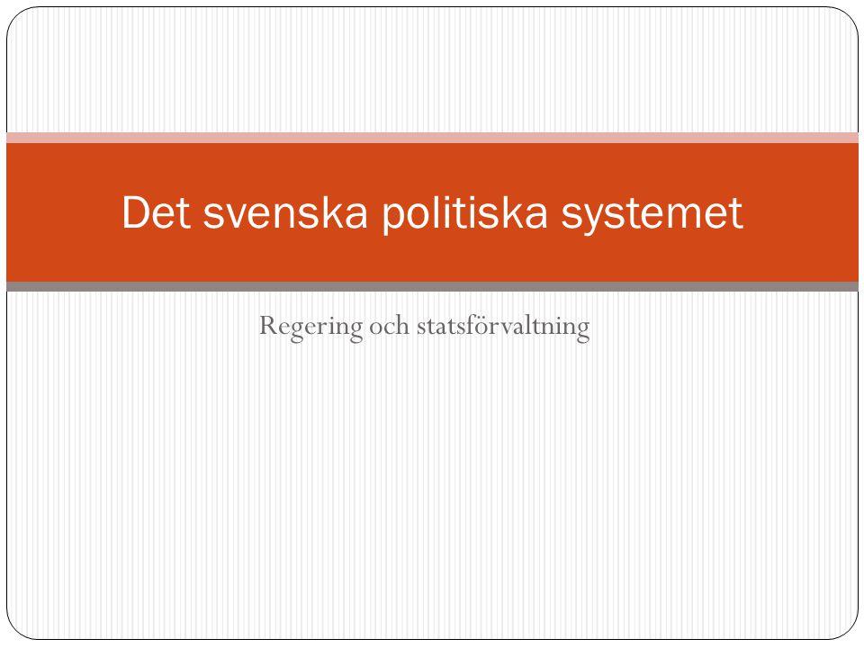 Uppläggning Regeringsbildning Regeringen och regeringskansliet Regeringens arbete: beredning av beslut Den offentliga förvaltningen: det svenska systemets särdrag Regeringens styrning av förvaltningen