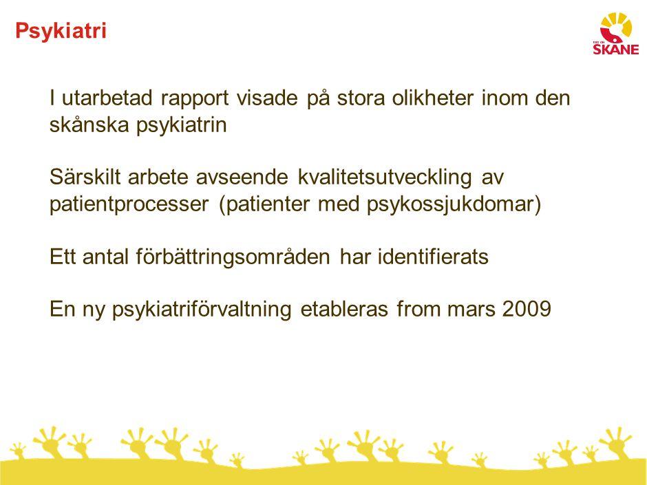 Psykiatri I utarbetad rapport visade på stora olikheter inom den skånska psykiatrin Särskilt arbete avseende kvalitetsutveckling av patientprocesser (