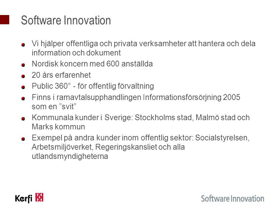 Software Innovation Vi hjälper offentliga och privata verksamheter att hantera och dela information och dokument Nordisk koncern med 600 anställda 20