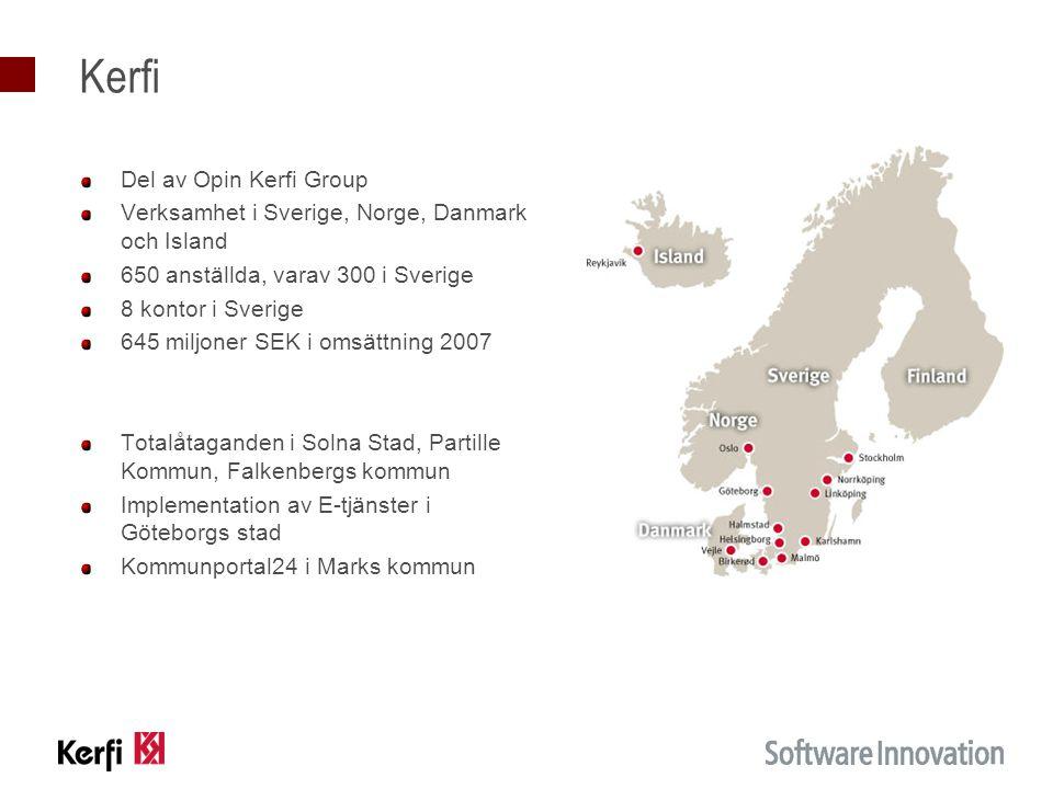 Kerfi Del av Opin Kerfi Group Verksamhet i Sverige, Norge, Danmark och Island 650 anställda, varav 300 i Sverige 8 kontor i Sverige 645 miljoner SEK i