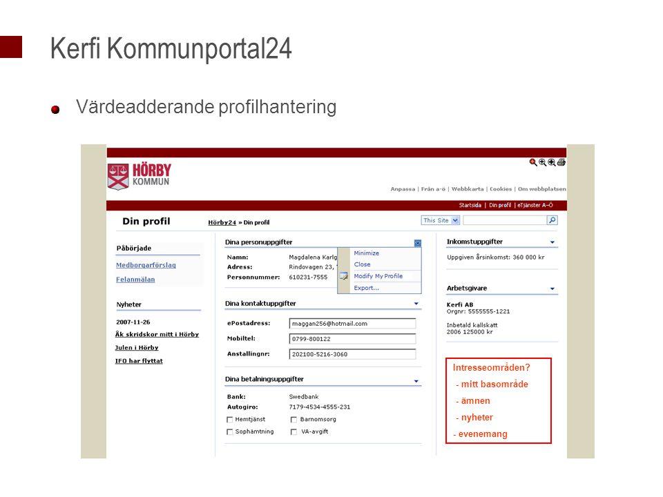 Kerfi Kommunportal24 Värdeadderande profilhantering Intresseområden? - mitt basområde - ämnen - nyheter - evenemang