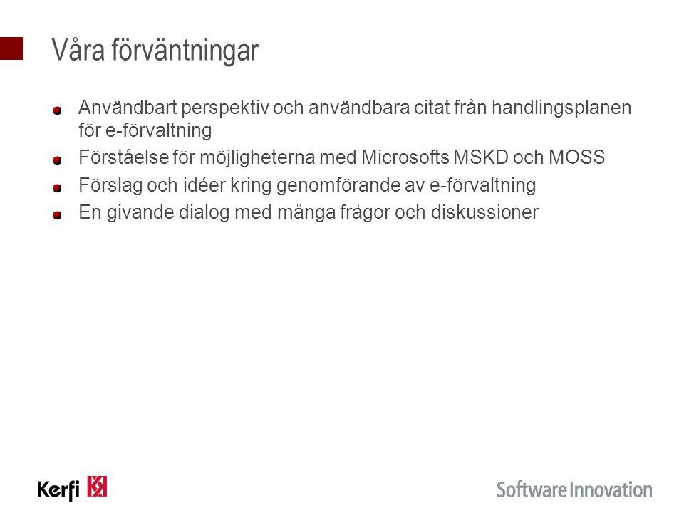 Verksamhetssystem Externa lösningar Meddelandebuss Rekry- tering LokalMiljö Hälsa Pers Förv.För- skola Portal Kund intranä t admin Internet externt dmz Medb.