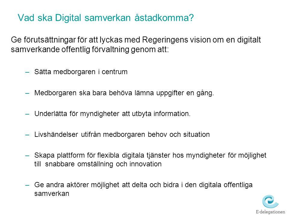 Vad ska Digital samverkan åstadkomma? Ge förutsättningar för att lyckas med Regeringens vision om en digitalt samverkande offentlig förvaltning genom