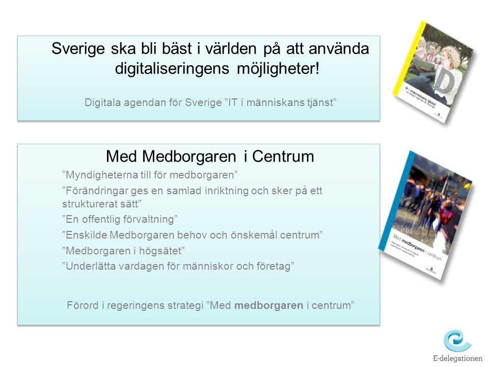 """Sverige ska bli bäst i världen på att använda digitaliseringens möjligheter! Digitala agendan för Sverige """"IT i människans tjänst"""" Sverige ska bli bäs"""
