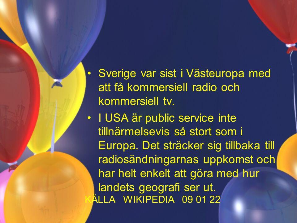 Sverige var sist i Västeuropa med att få kommersiell radio och kommersiell tv.