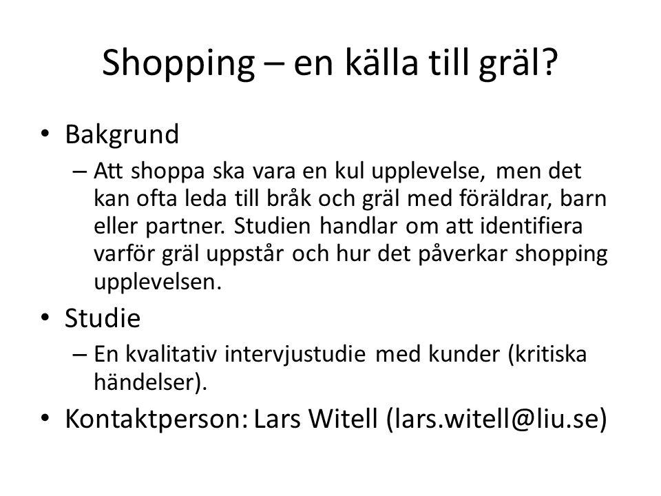 Shopping – en källa till gräl? Bakgrund – Att shoppa ska vara en kul upplevelse, men det kan ofta leda till bråk och gräl med föräldrar, barn eller pa