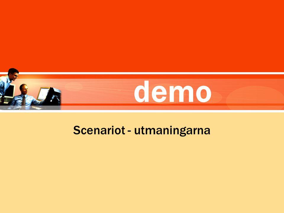 demo Scenariot - utmaningarna