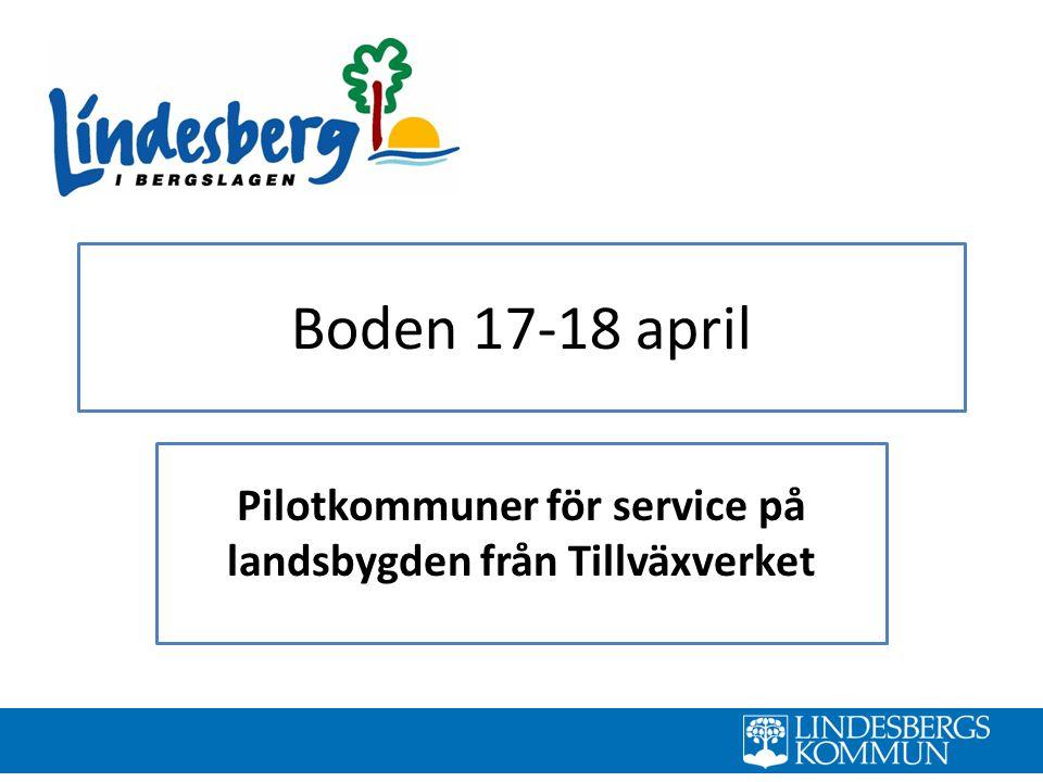 Boden 17-18 april Pilotkommuner för service på landsbygden från Tillväxverket