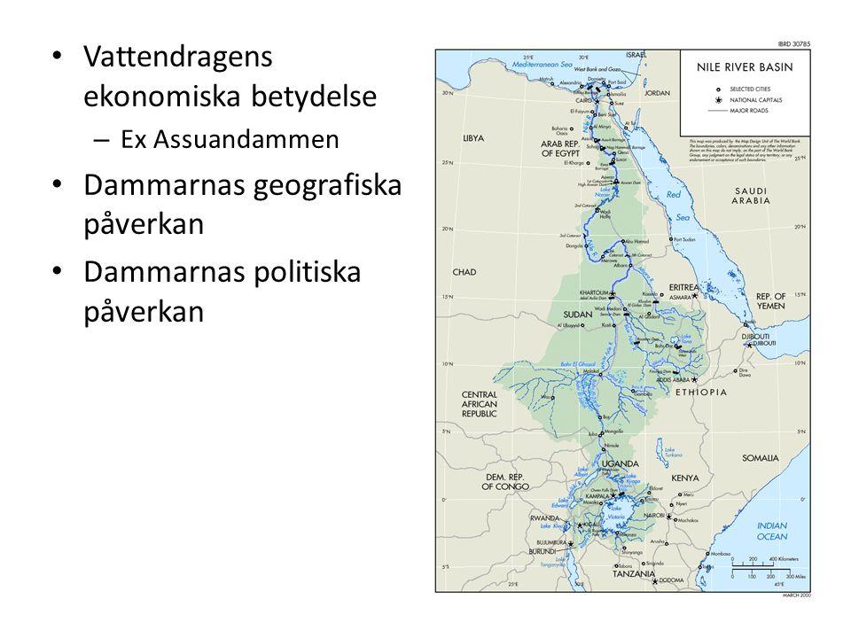 Vattendragens ekonomiska betydelse – Ex Assuandammen Dammarnas geografiska påverkan Dammarnas politiska påverkan