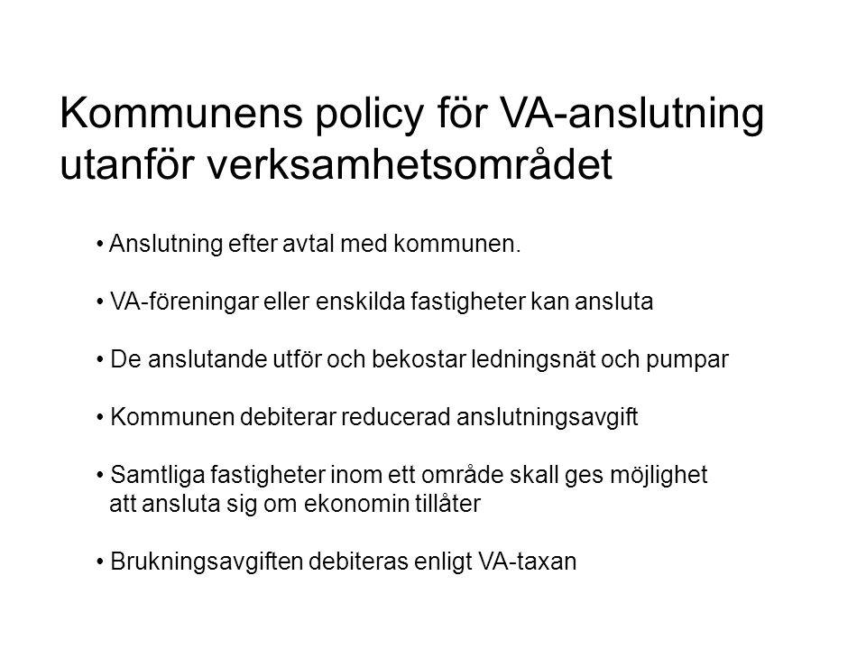 Kommunens policy för VA-anslutning utanför verksamhetsområdet Anslutning efter avtal med kommunen. VA-föreningar eller enskilda fastigheter kan anslut