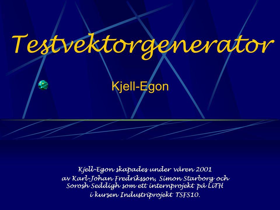 Testvektorgenerator Kjell-Egon skapades under våren 2001 av Karl-Johan Fredriksson, Simon Starborg och Sorosh Seddigh som ett internprojekt på LiTH i kursen Industriprojekt TSFS10.