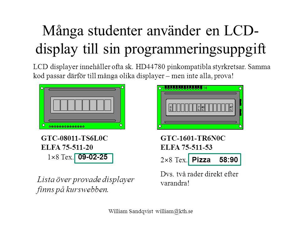 William Sandqvist william@kth.se Många studenter använder en LCD- display till sin programmeringsuppgift LCD displayer innehåller ofta sk. HD44780 pin