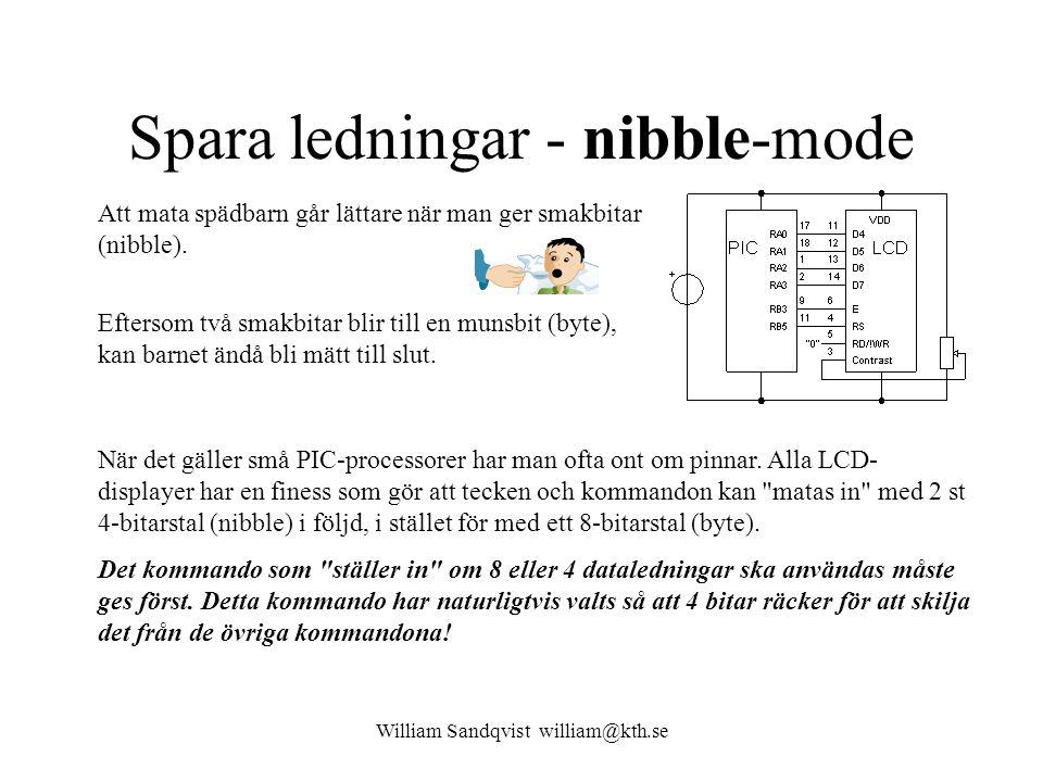 William Sandqvist william@kth.se Spara ledningar - nibble-mode Att mata spädbarn går lättare när man ger smakbitar (nibble). Eftersom två smakbitar bl
