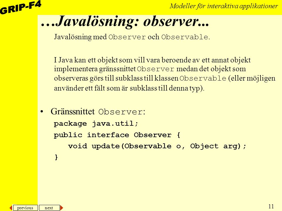 previous next 11 Modeller för interaktiva applikationer …Javalösning: observer...