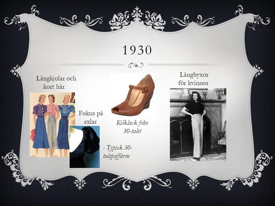 1930 Långbyxor för kvinnor Långkjolar och kort hår Fokus på axlar Kilklack från 30-talet - Typisk 30- talspuffärm