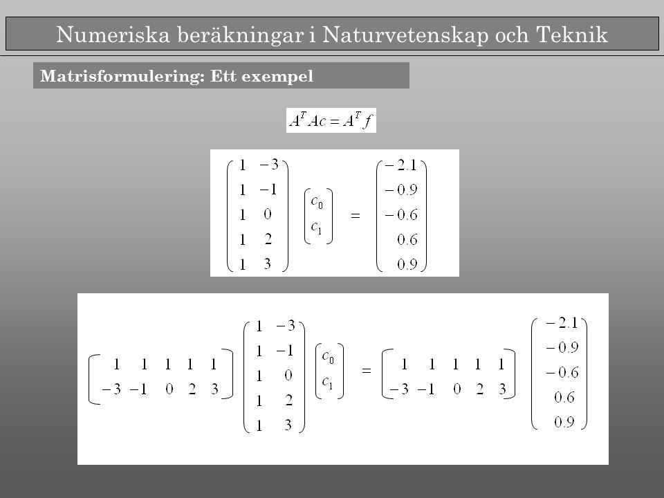Numeriska beräkningar i Naturvetenskap och Teknik Matrisformulering: Ett exempel