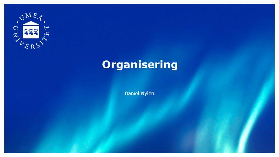 Organisering Daniel Nylén