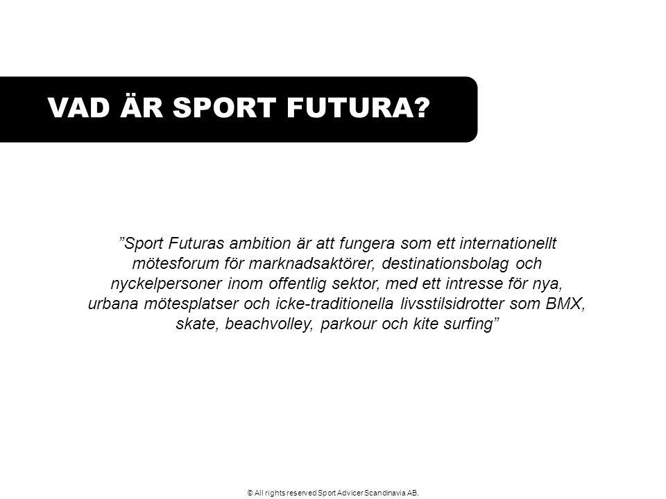 """VAD ÄR SPORT FUTURA? """"Sport Futuras ambition är att fungera som ett internationellt mötesforum för marknadsaktörer, destinationsbolag och nyckelperson"""