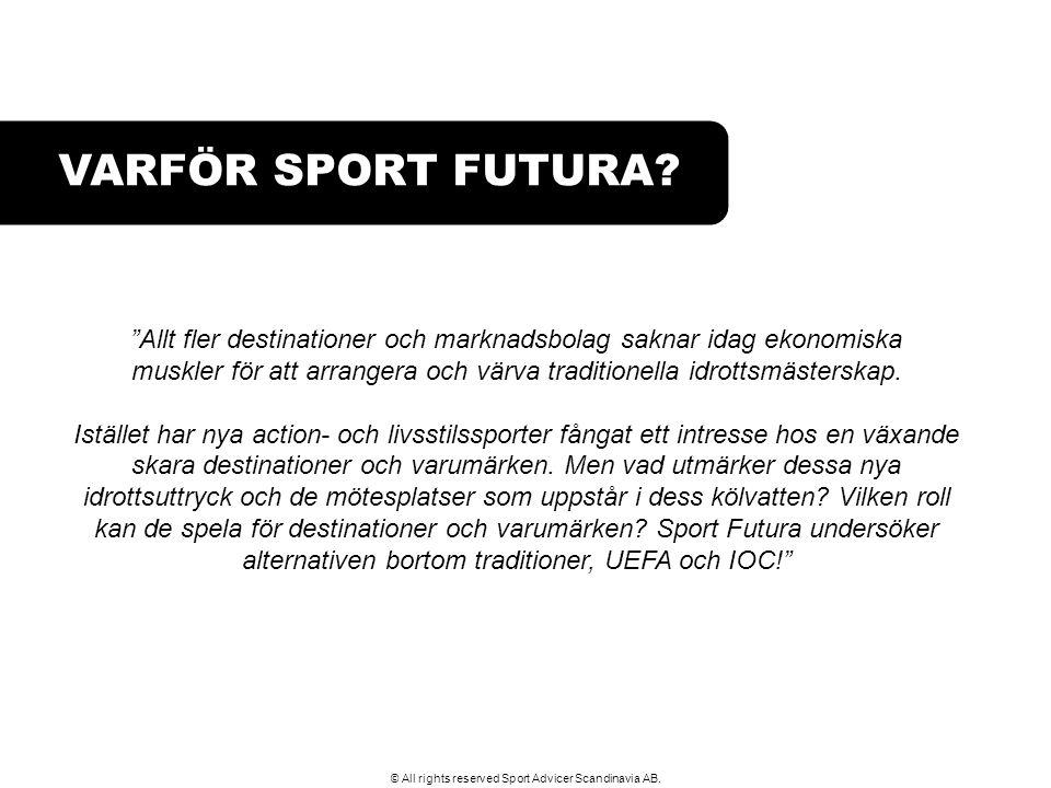 """VARFÖR SPORT FUTURA? """"Allt fler destinationer och marknadsbolag saknar idag ekonomiska muskler för att arrangera och värva traditionella idrottsmäster"""