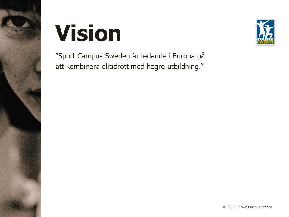 Vision 08-09-30 Sport Campus Sweden Sport Campus Sweden är ledande i Europa på att kombinera elitidrott med högre utbildning.