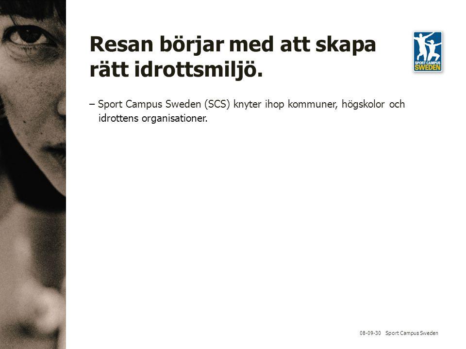 08-09-30 Sport Campus Sweden Genom våra samlade resurser banar vi vägen för toppresultat.