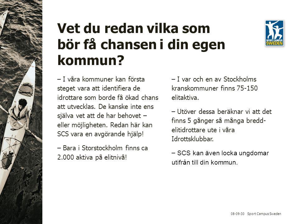 08-09-30 Sport Campus Sweden Vet du redan vilka som bör få chansen i din egen kommun.