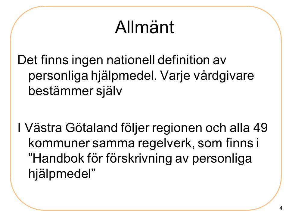 4 Allmänt Det finns ingen nationell definition av personliga hjälpmedel.