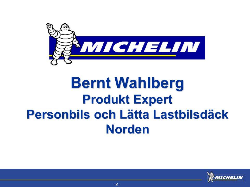- 2 - EFV Bernt Wahlberg Produkt Expert Personbils och Lätta Lastbilsdäck Norden