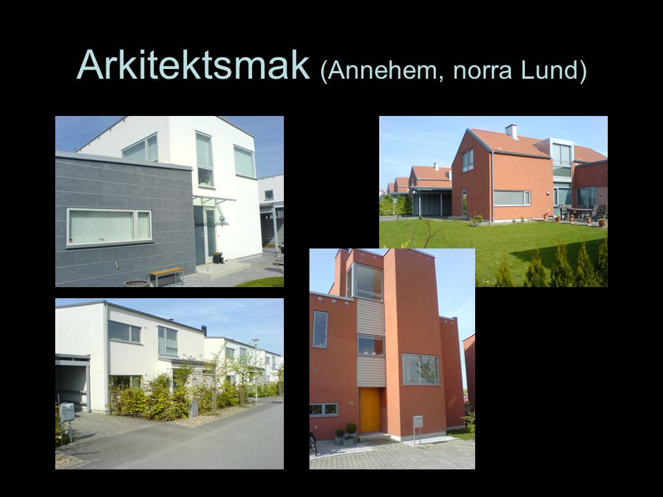 Arkitektsmak (Annehem, norra Lund)