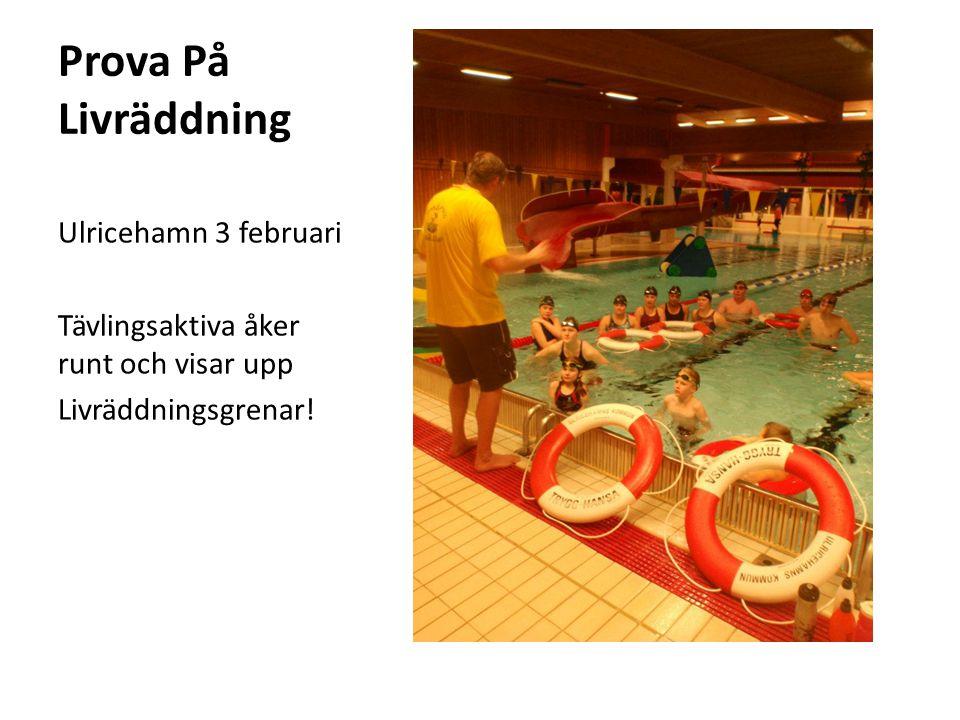 Prova På Livräddning Ulricehamn 3 februari Tävlingsaktiva åker runt och visar upp Livräddningsgrenar!