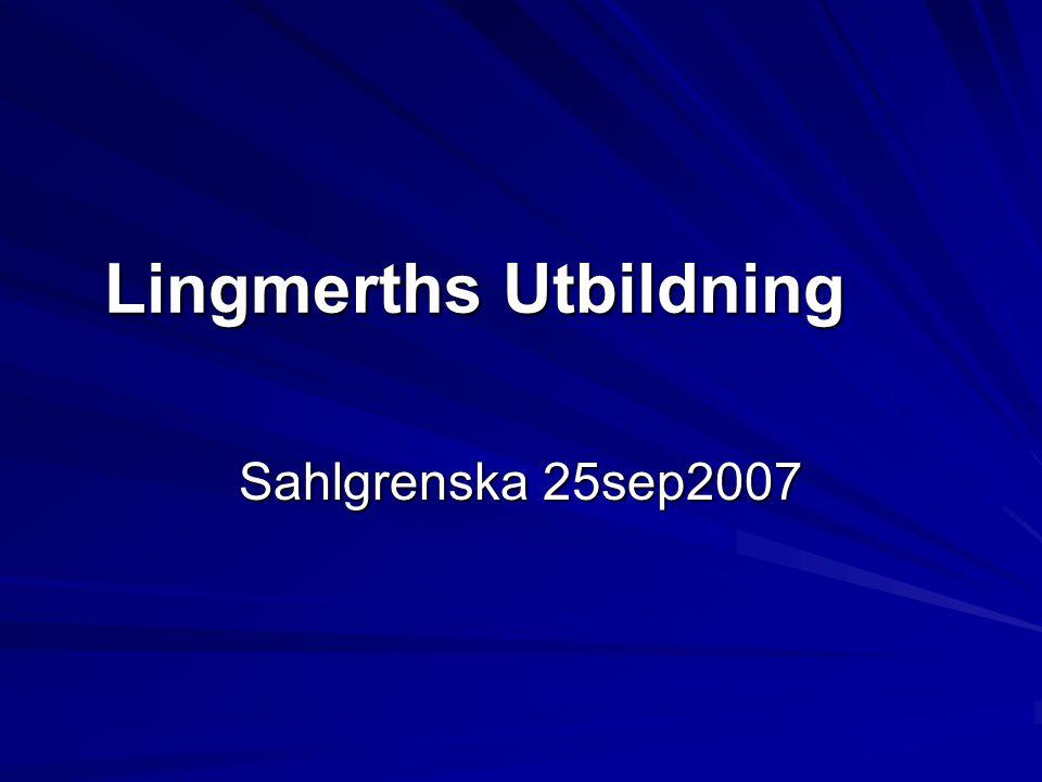 Lingmerths Utbildning Sahlgrenska 25sep2007
