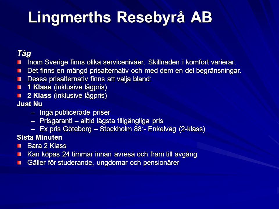 Lingmerths Resebyrå AB Tåg Inom Sverige finns olika servicenivåer. Skillnaden i komfort varierar. Det finns en mängd prisalternativ och med dem en del